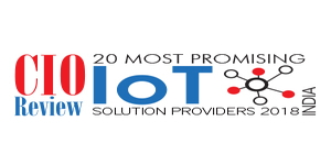 20 Most Promising  IoT Solution Providers- 2018